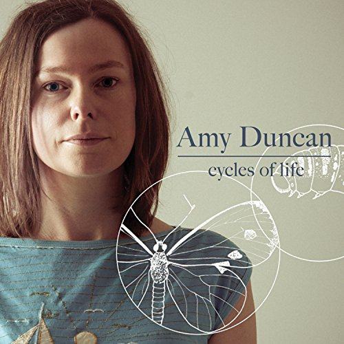 Amy Duncan - Cycles of Life By Amy Duncan