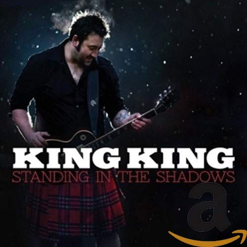King King - STANDING IN THE SHADOWS By King King