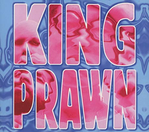 King Prawn - First Offence ~ Deluxe Edition By King Prawn