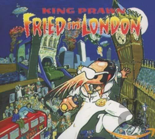 King Prawn - Fried In London ~ Deluxe Editi By King Prawn
