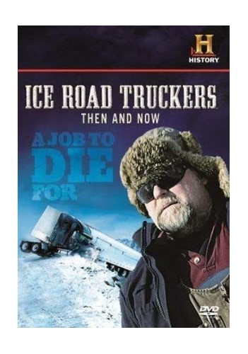 ICE ROAD TRUCKERS THEN AND NOW DVD