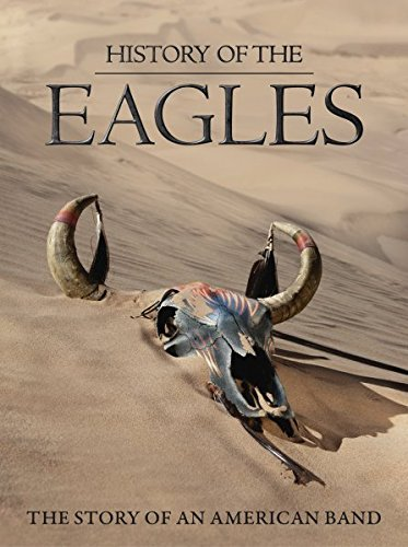 Eagles - History Of The Eagles