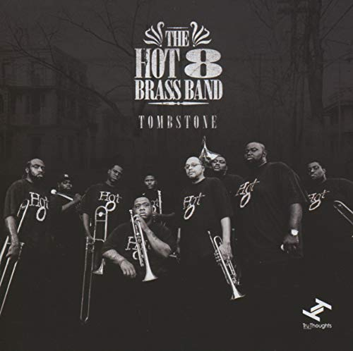 The Hot 8 Brass Band - Tombstone By The Hot 8 Brass Band