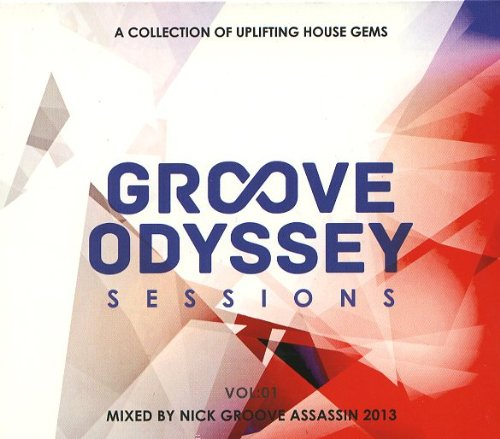 Various Artists - Groove Odyssey Sessions: Vol 1, Mixed by Groove Assassin By Various Artists