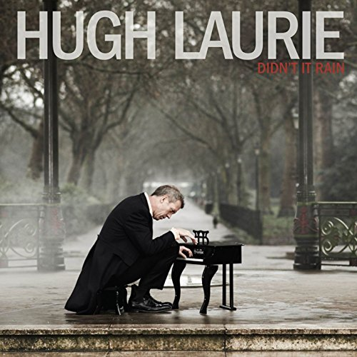 Hugh Laurie - Didn't It Rain By Hugh Laurie