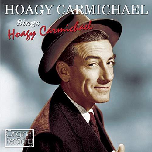 Hoagy Carmichael - Hoagy Carmichael Sings Hoagy Carmichael By Hoagy Carmichael