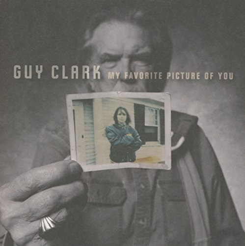 Guy Clark - My Favorite Picture Of You By Guy Clark