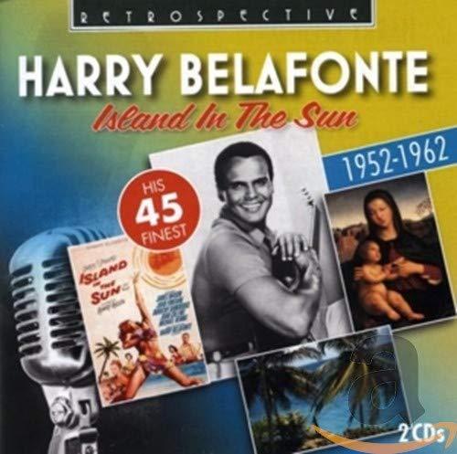 Harry Belafonte - Harry Belafonte - Island in the Sun - His 45 finest 1952-1962