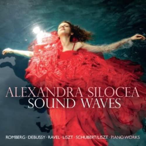 Alexandra Silocea - Sound Waves - Debussy, Ravel, Liszt, Romberg, Schubert/Liszt