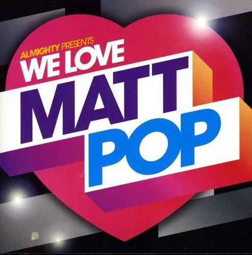 Various Artists - Almighty Presents:  We Love Matt Pop