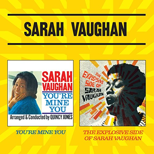 Sarah Vaughan - You're Mine You + The Explosive Side Of Sarah Vaughan