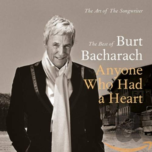 Burt Bacharach - Burt Bacharach: Anyone Who Had A Heart - The Art Of The Songwriter