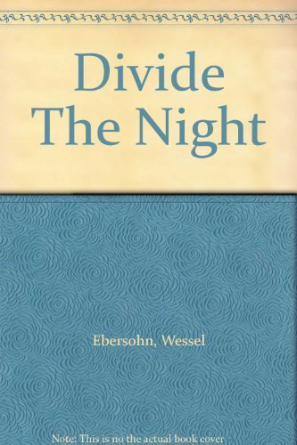 Divide the Night By Wessel Ebersohn