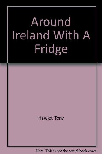 Around Ireland With A Fridge By Tony Hawks