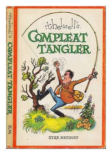 Thelwell's Compleat Tangler Being a Pictorial Discourse of Anglers and Angling By Norman Thelwell