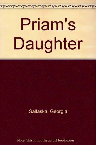 Priam's Daughter By Georgia Sallaska