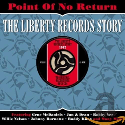 Various Artists - Point Of No Return: The Liberty Records Story 1962 By Various Artists