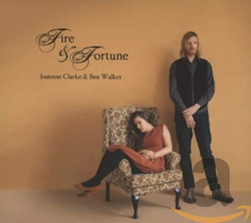 Josienne Clarke & Ben Walker - Fire & Fortune By Josienne Clarke & Ben Walker