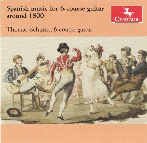 Thomas Schmitt - Spanish Music For 6-Course Guitar Around 1800