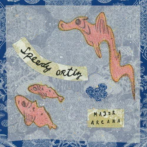 Speedy Ortiz - Major Arcana By Speedy Ortiz