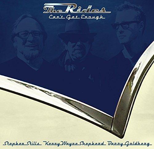 The Rides (Shepherd/Stills/Goldberg) - Can't Get Enough