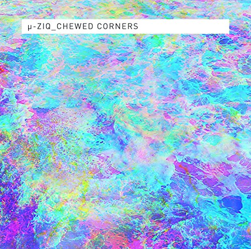 µ-Ziq - Chewed Corners