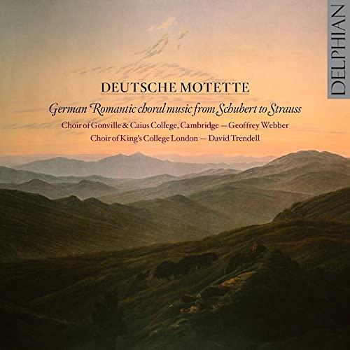 Geoffrey Webber & David Trendell - Deutsche Motette: German Romantic choral music from Schubert to R