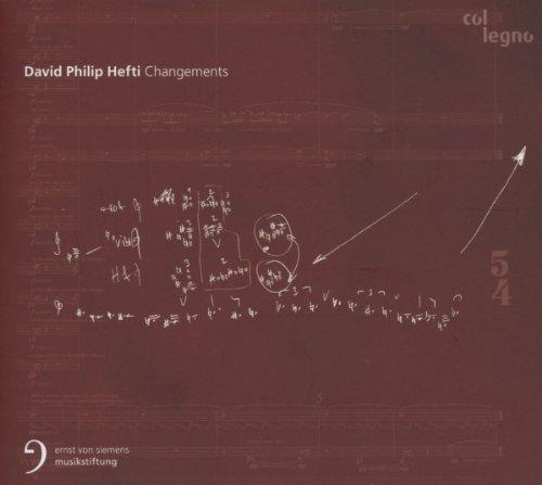 HEFTI/ENSEMBLE MODERN - Changements By HEFTIENSEMBLE MODERN
