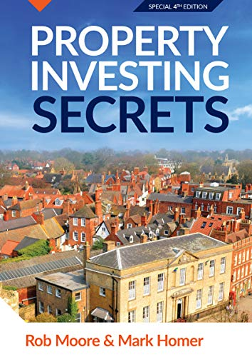 Property Investing Secrets (Special 4th Edition) By Rob Moore