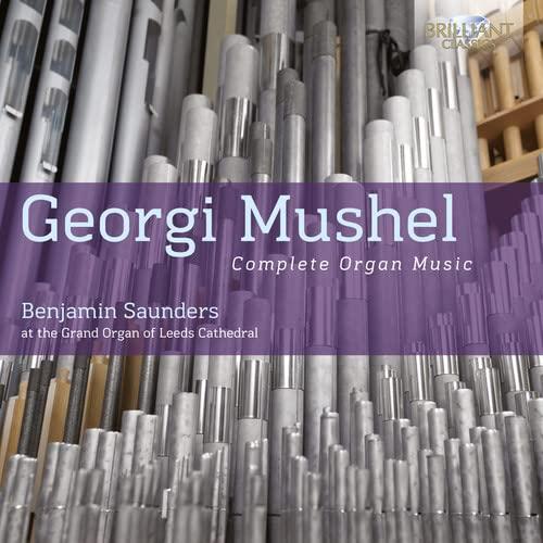 Benjamin Saunders - Mushel: Complete Organ Music
