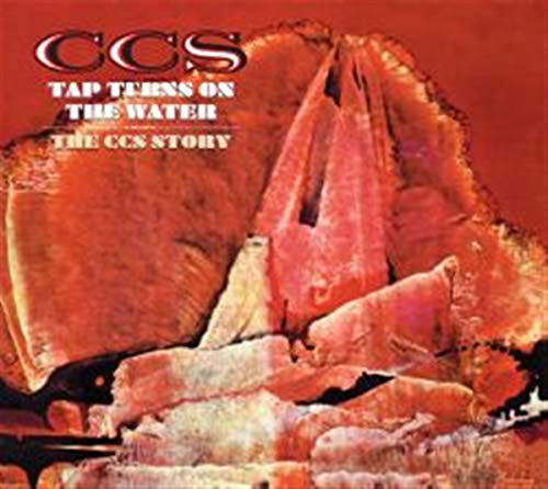 C.C.S. - Tap Turns On The Water: The C.C.S. Story