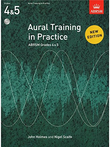 Aural Training in Practice, ABRSM Grades 4 & 5, with CD By John Holmes