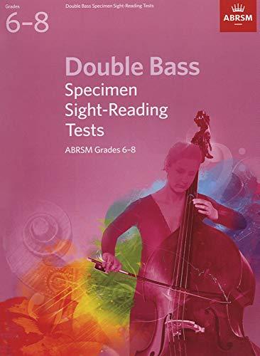 Double Bass Specimen Sight-Reading Tests, ABRSM Grades 6-8