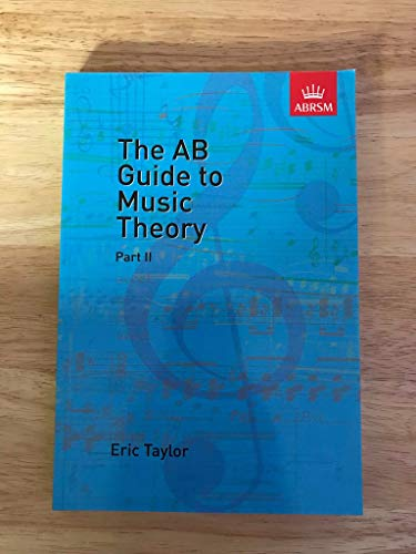 The AB Guide To Music Theory Part II By Eric Taylor