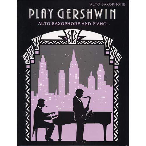 Play Gershwin (Alto Saxophone) By By (composer) George Gershwin