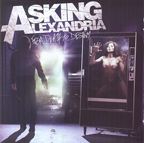 Asking Alexandria - From Death To Destiny By Asking Alexandria