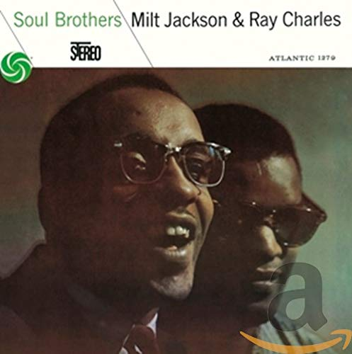 Milt Jackson & Ray Charles - Soul Brothers By Milt Jackson & Ray Charles