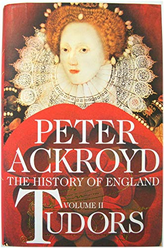 Tudors: The History of England Volume II By Peter Ackroyd