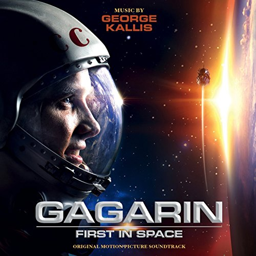 George Kallis - Gagarin: First in Space (original motion picture soundtrack) By George Kallis