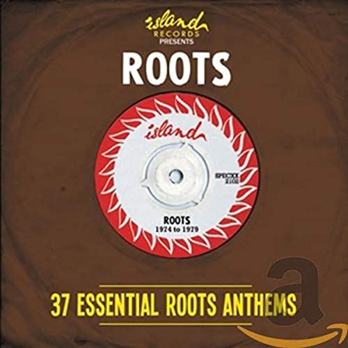 Island Presents Roots: 37 Essential Roots Anthems By Various Artists
