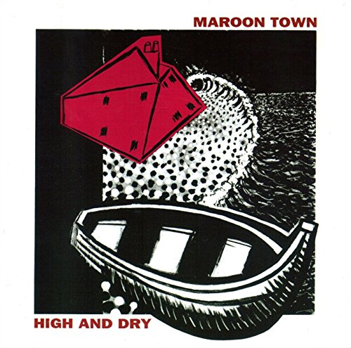 Maroon Town - High And Dry By Maroon Town