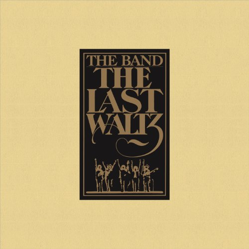 The Band - The Last Waltz By The Band