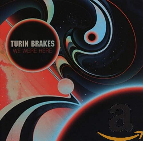 Turin Brakes - We Were Here By Turin Brakes