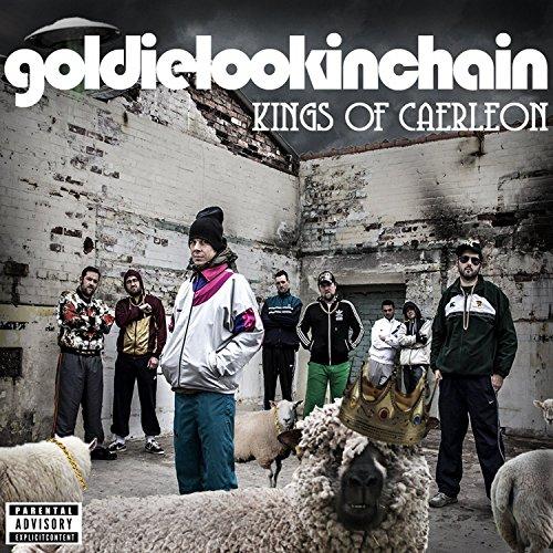 Goldie Lookin Chain - Kings Of Caerleon By Goldie Lookin Chain