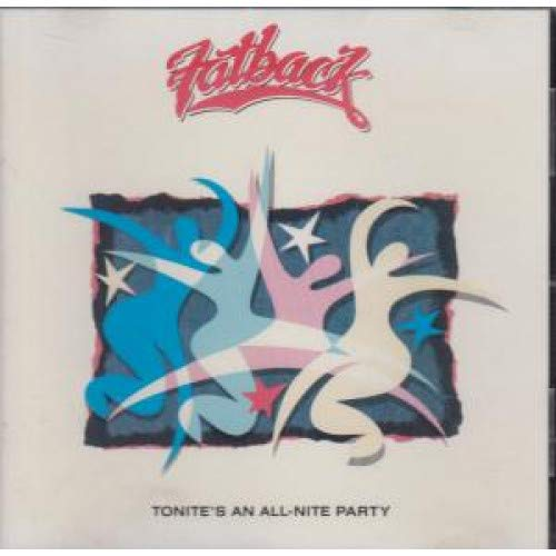 Fatback - Tonite's An All Nite Party