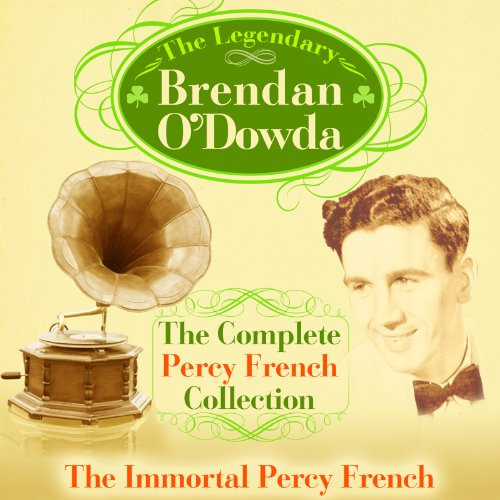 Brendan O'Dowda - The Complete Percy French Collection - The Immortal Percy French & The World of Pe By Brendan O'Dowda