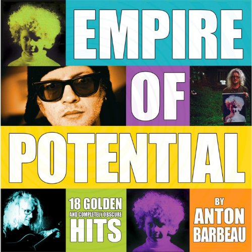 Anton Barbeau - Empire of Potential By Anton Barbeau