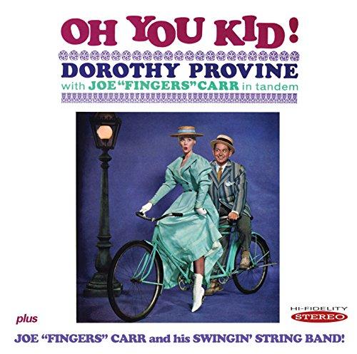 "Dorothy Provine & Joe ""Fingers"" Carr - Oh You Kid! / Joe ""Fingers"" Carr and His Swingin' String Band"