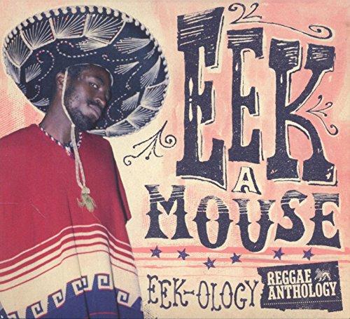 Eek-A-Mouse - Eek-Ology: Reggae Anthology By Eek-A-Mouse