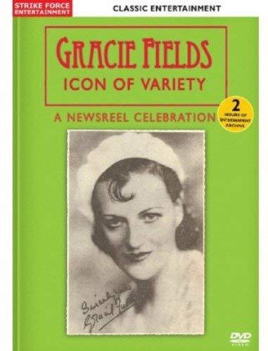 Gracie Fields - Gracie Fields - Icon Of Variety ~ A Newsreel Celebration